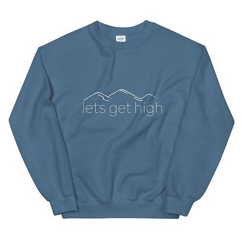 Let's Get High Unisex Sweatshirt