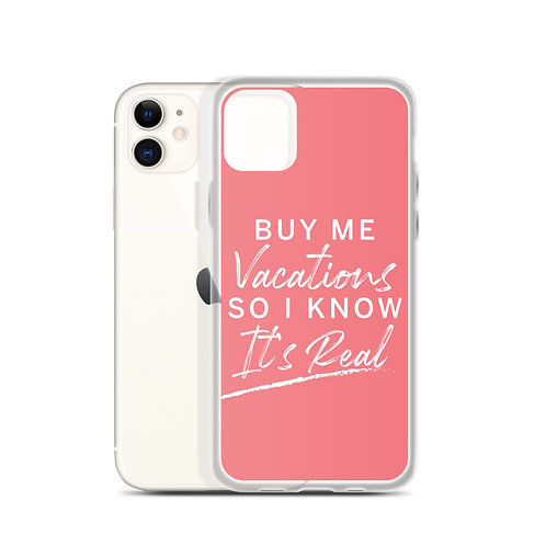 Buy Me Vacations iPhone Case