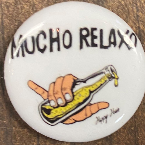 Happy Hour Mucho Relaxo Pin