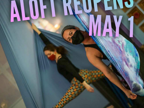 Aloft Is Reopening on May 1st!