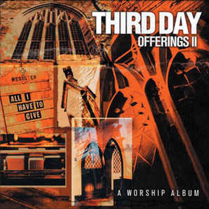 Third Day–Offerings II (All I Have To Give)(CD)