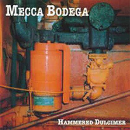 Mecca Bodega – Hammered Dulcimer (CD)