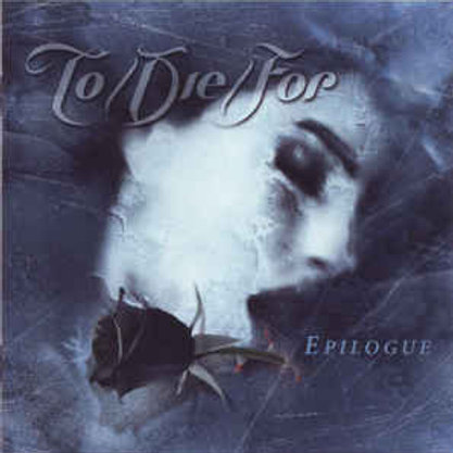 To/Die/For ‎– Epilogue CD