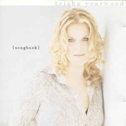 Trisha Yearwood – (Songbook) A Collection Of Hits CD