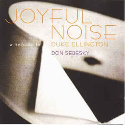 Don Sebesky ‎– Joyful Noise - A Tribute To Duke Ellington CD