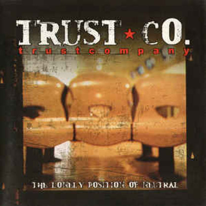Trust Company – The Lonely Position Of Neutral CD