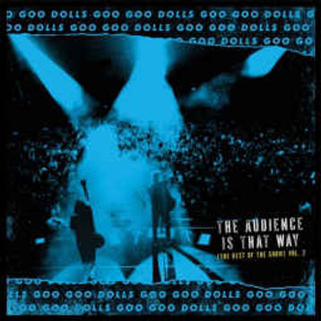 Goo Goo Dolls - The audience is that way (The rest of  the show vol.2) LP