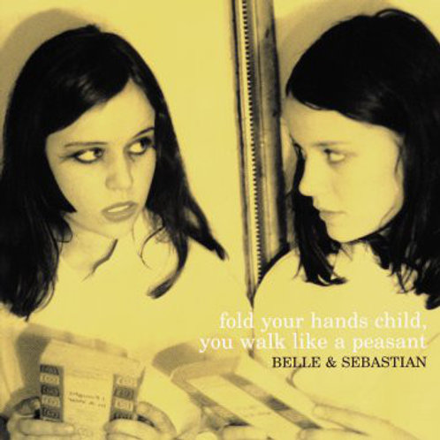 Belle & Sebastian ‎– Fold Your Hands Child, You Walk Like A Peasant