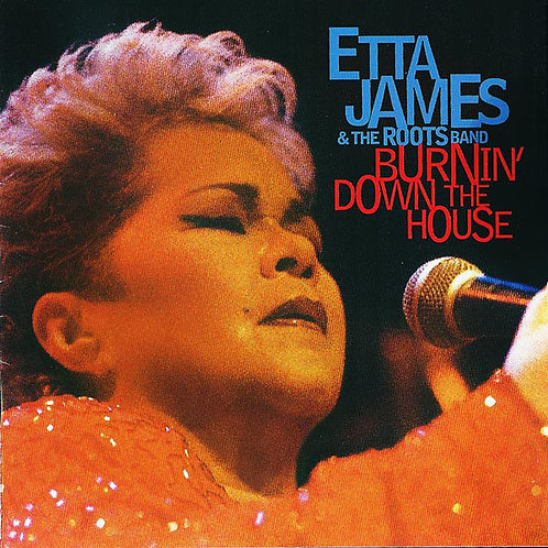 Etta James & The Roots Band – Burnin' Down The House CD