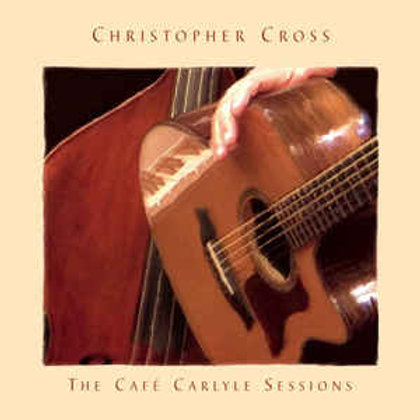Christopher Cross ‎– The Cafe Carlyle Sessions (LP)