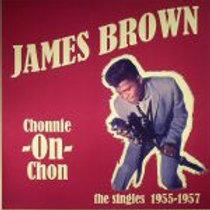 Chonnie-On-Chon - The Singles 1955-1957 James Brown (LP)