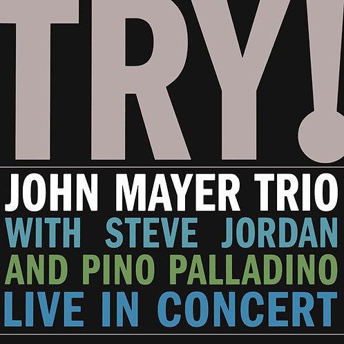 John Mayer Trio – Try!