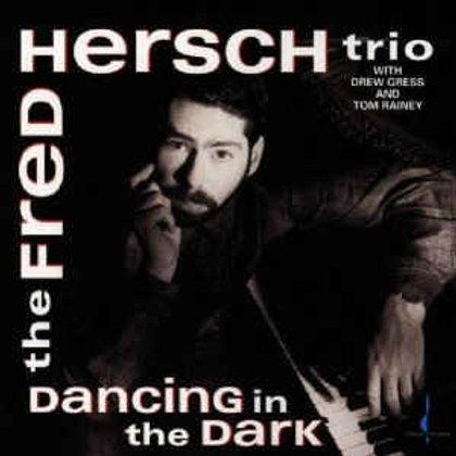 The Fred Hersch Trio–Dancing In The Dark (CD)