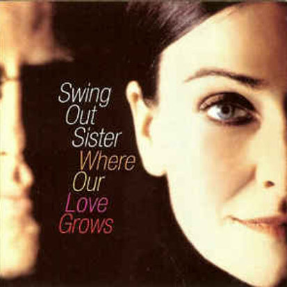 Swing Out Sister ‎– Where Our Love Grows CD