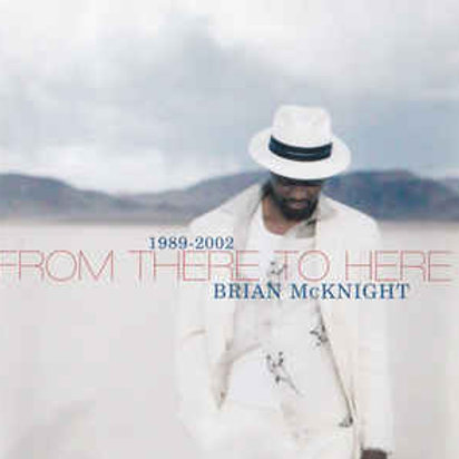 Brian McKnight – 1989-2002 From There To Here CD