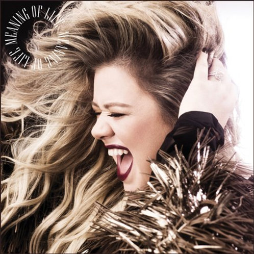 Kelly Clarkson - Meaning of Life (LP)