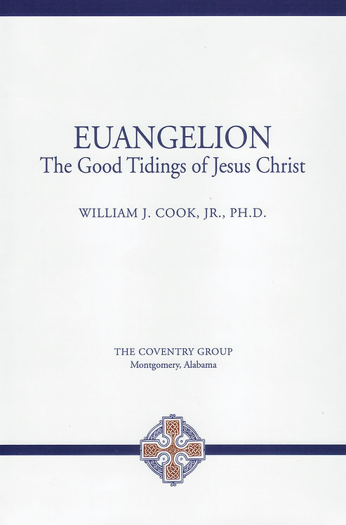 Euangelion: The Good Tidings of Jesus Christ