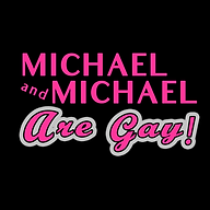 Michael And Michael Are Gay