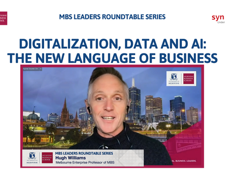 """MBS Leaders Virtual Roundtable Series """"Digitalization, Data and AI: The New Language of Business"""""""
