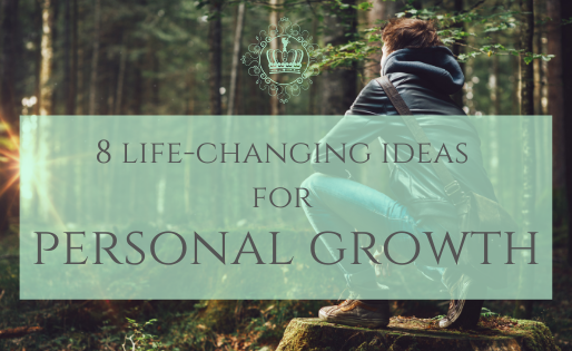 8  Life-Changing Ideas for Your Personal Growth