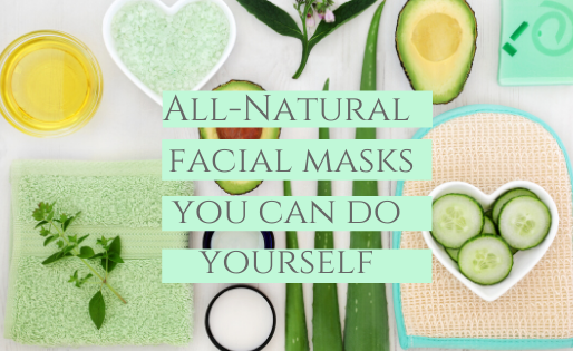 All Natural Facial Masks You Can Make Yourself