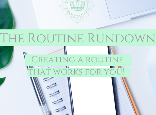 The Routine Rundown: Creating the Best Routine For You!