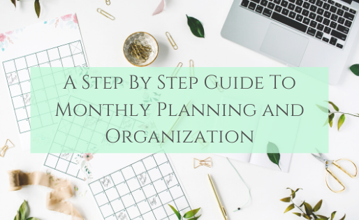 Simple Step-By-Step To Monthly Planning & Organization