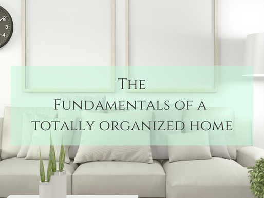 The Fundamentals of A Totally Organized Home