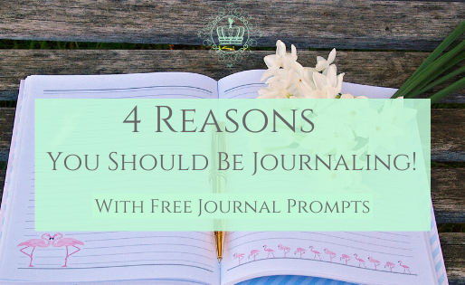 4 Reasons Why You Should Be Journaling!