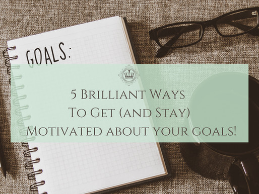 5 Extremely Simple Ways To Get (And Stay) Excited About Your Goals!