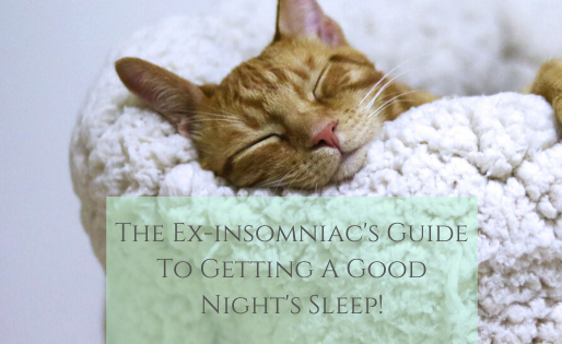 Ex Insomniac's Guide To Getting A Good Night's Sleep