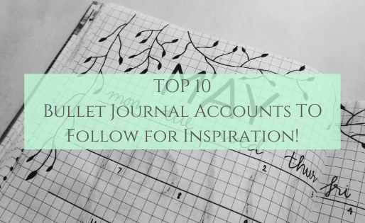 Top Ten Bullet Journal Accounts To Follow For Inspiration