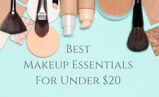 Makeup Essentials Under $20