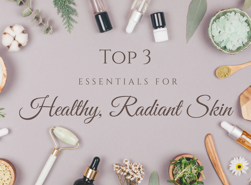 3 Essentials To Healthy And Radiant Skin