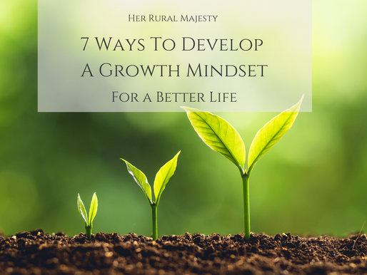 7 Ways To Develop A Growth Mindset For A Better Life