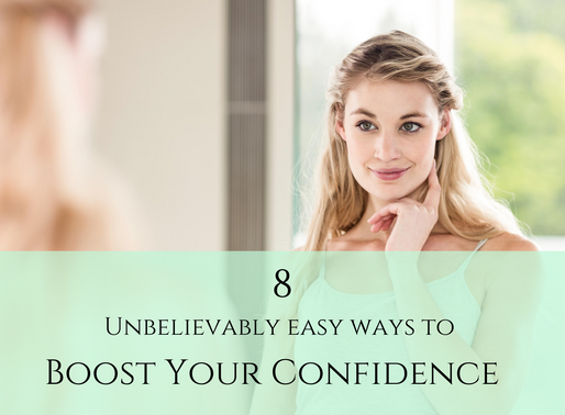 8 Unbelievably Easy Ways to Boost Your Confidence