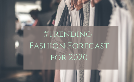 #Trending: Women's Fashion Forecast 2020