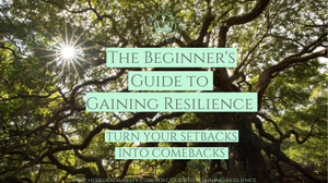 Guide To Gaining Resilience