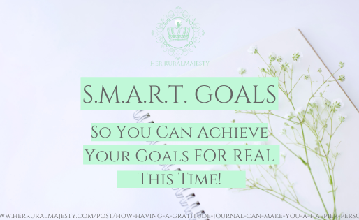 S.M.A.R.T Goal Setting So You Can Achieve Your Goals FOR REAL This Time