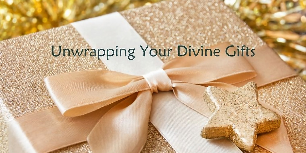 Unwrapping Your Divine Gifts