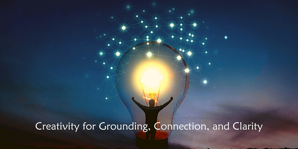 Creativity for Grounding, Connection, and Clarity - Early Bird Registration
