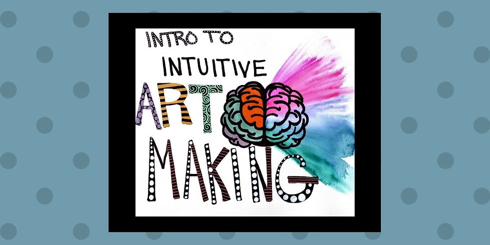 Intro to Intuitive Art Making