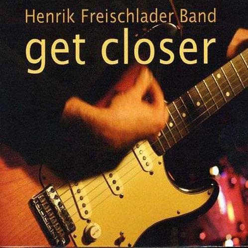 HENRIK FREISCHLADER BAND Get Closer