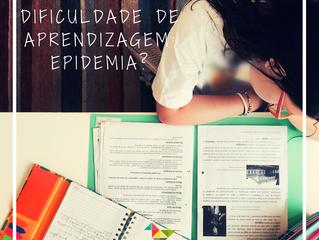 Dificuldades de aprendizagem: uma epidemia?