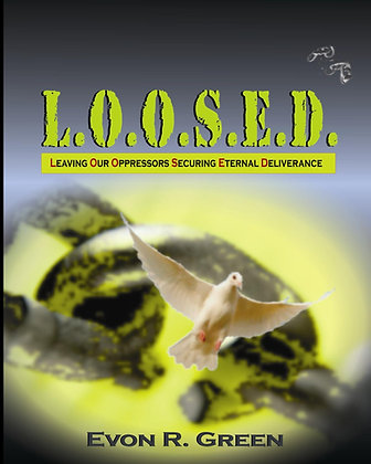 L.O.O.S.E.D.: Leaving Our Oppressors Securing Eternal Deliverance