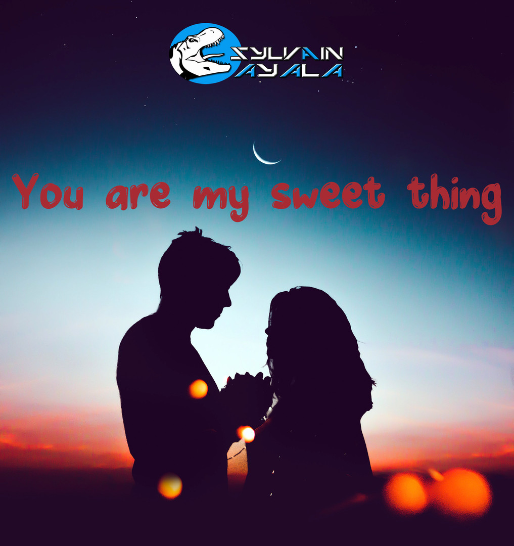 You are my sweet thing