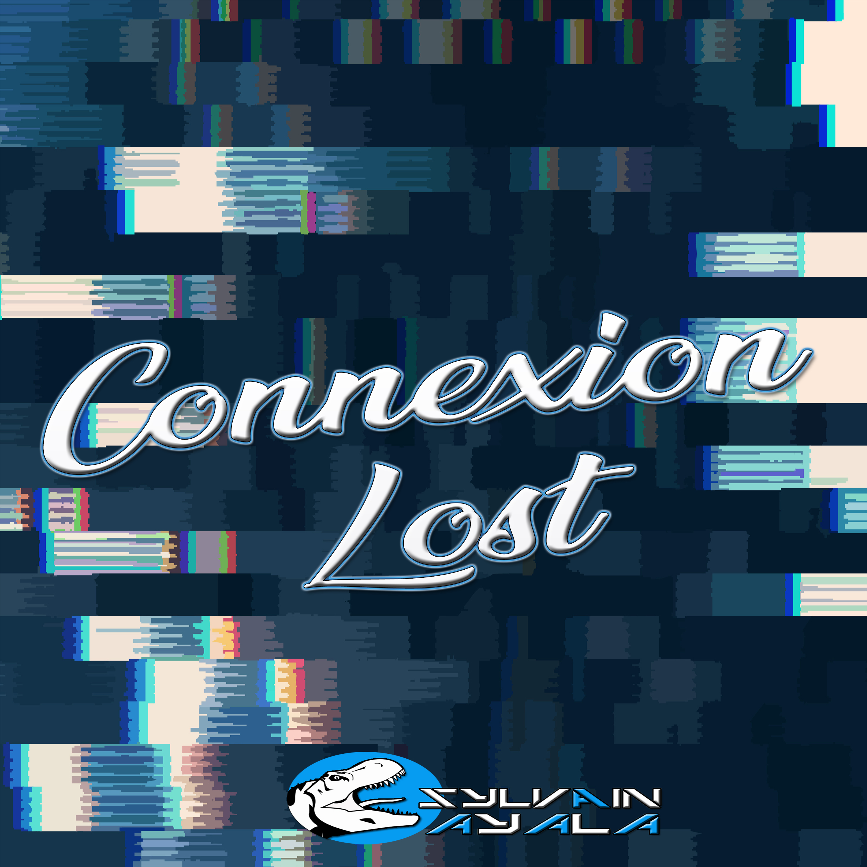 Sylvain AYALA - Connexion Lost