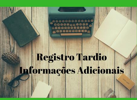 Registro Tardio - Informações Adicionais