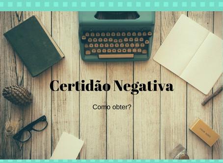 Como obter a Certidão Negativa?