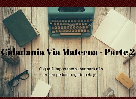 Cidadania por Via Materna -  Parte 2